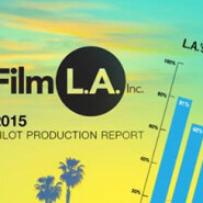FilmL.A. Issues 2015 Pilot Production Report